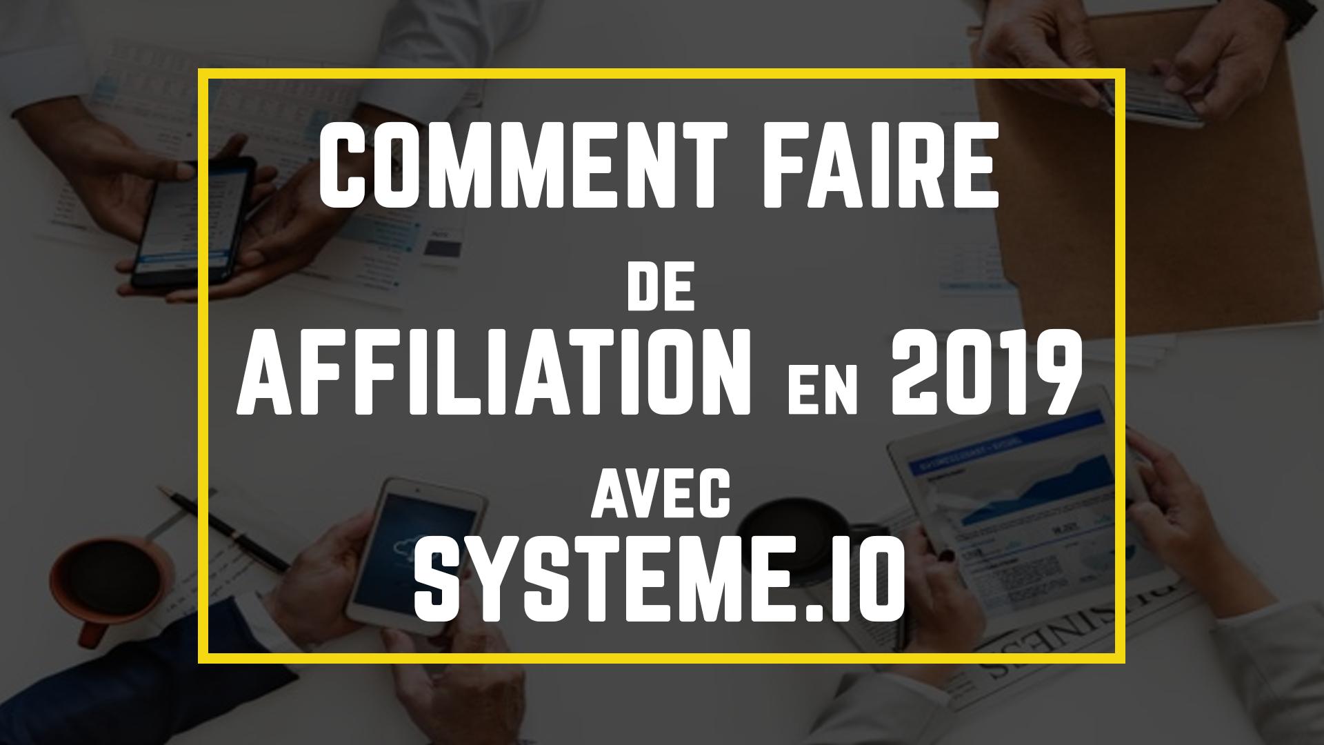 comment-faire-de-l'affiliation-avec-systeme.io-en-2019