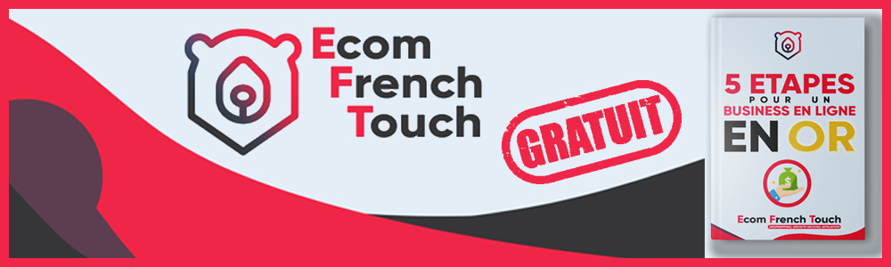 Ecom French Touch Ebook 5 étapes Business en or