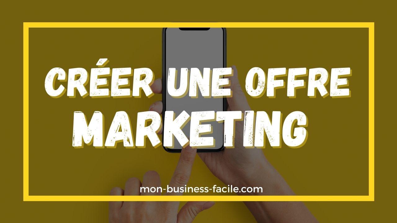 créer-une-offre-marketing-en-2021