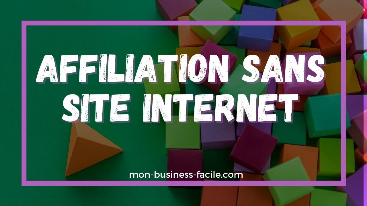 faire de l'affiliation sans site internet