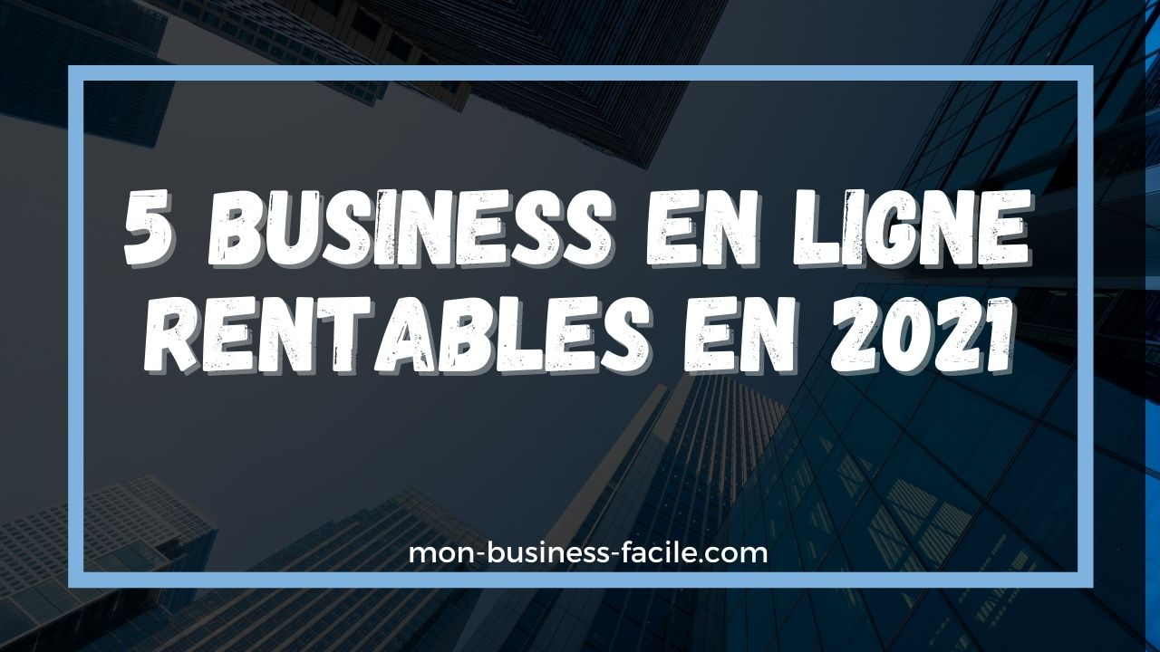 business en ligne rentables en 2021