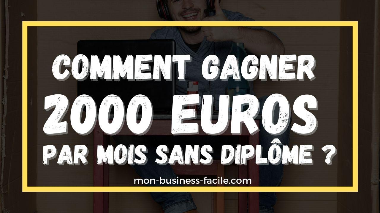 comment gagner 2000 euros par mois sans diplome